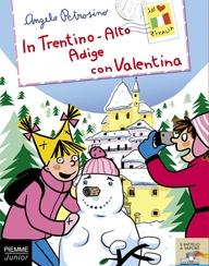 In Trentino - Alto Adige con Valentina