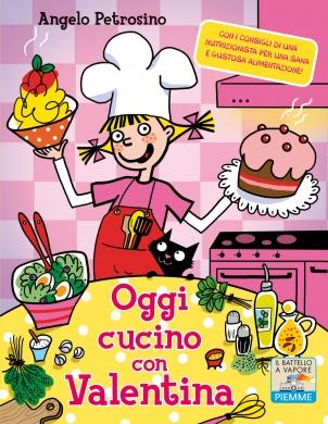 Oggi cucino con Valentina